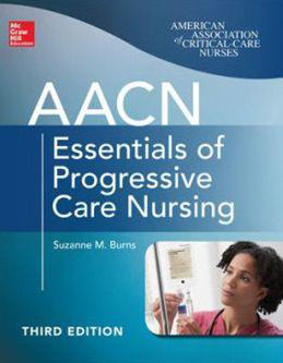 AACN Essentials of Progressive Care Nursing - 3rd